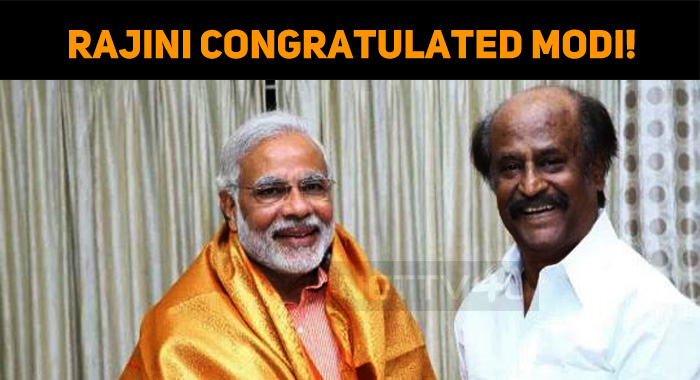 Rajini Congratulated Modi!