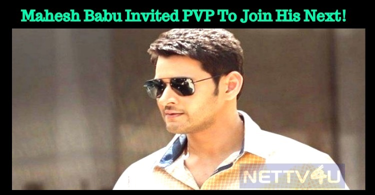 Mahesh Babu Invited PVP To Join His Next!