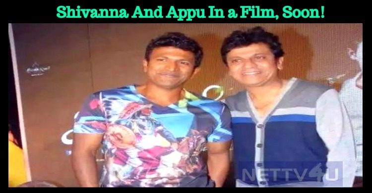 Shivanna And Appu To Share The Screen Space Soon!