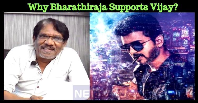 Why Bharathiraja Supports Vijay?