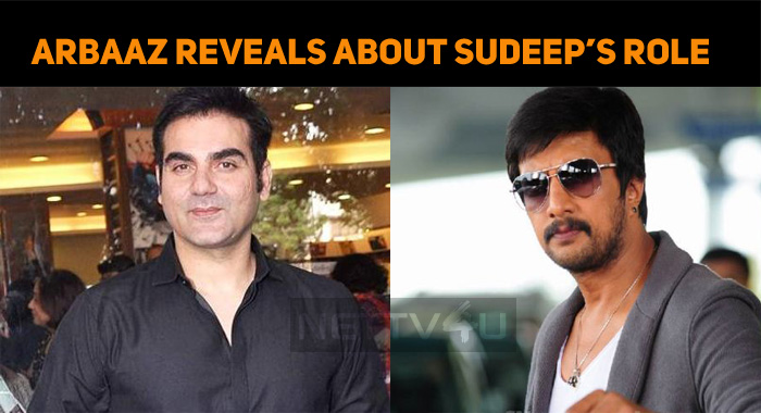Arbaaz Khan Reveals About Sudeep's Role In Dabangg 3!