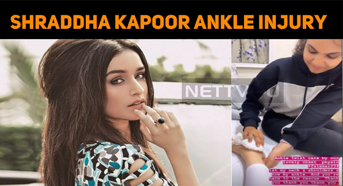 Shraddha Kapoor Hurts Her Ankle!