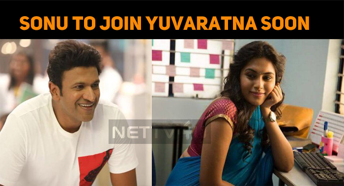 Sonu Gowda To Join Yuvaratna Soon!