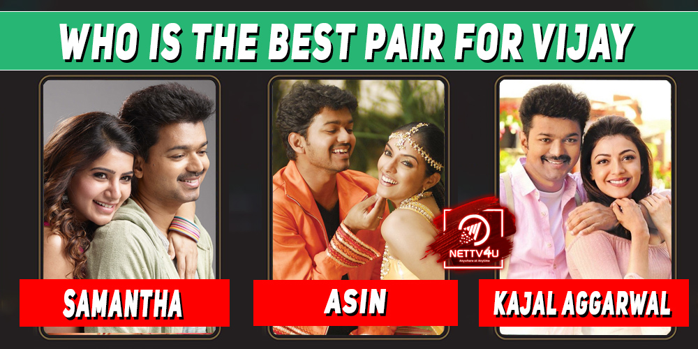 Who Is The Best Pair For Vijay ?