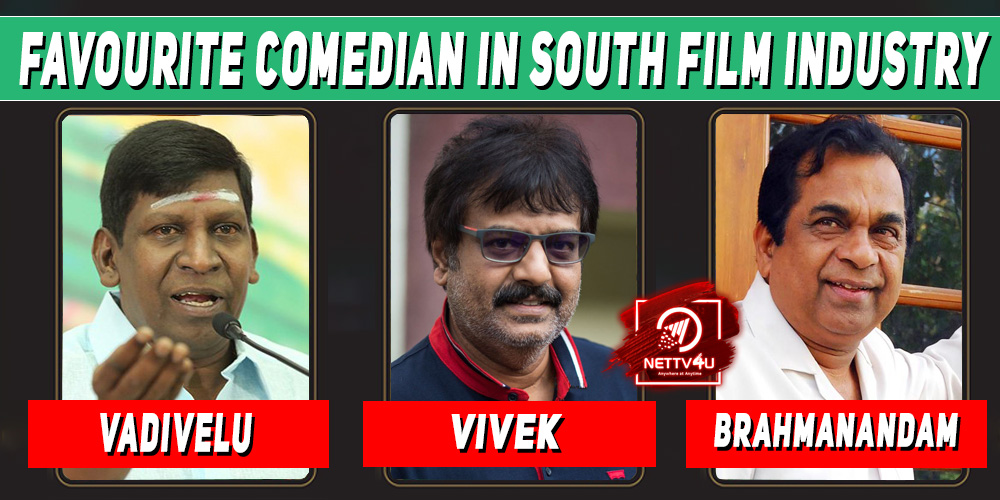 Who Is Your Favourite Comedian In South Film Industry