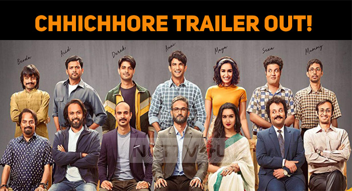 Chhichhore Trailer Out!