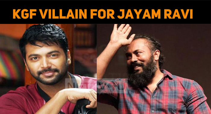 KGF Villain For Jayam Ravi's Next!