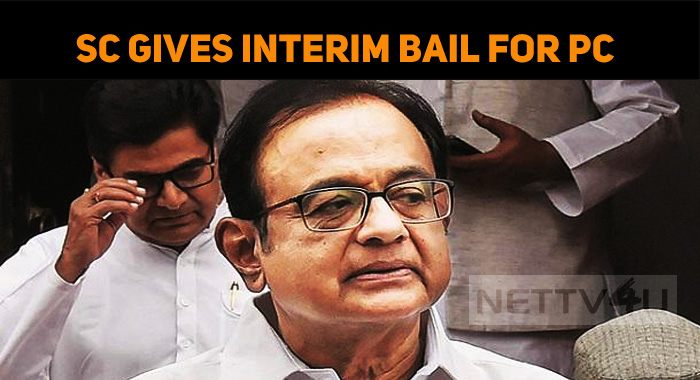 SC Gives Interim Bail For Chidambaram In ED Cas..