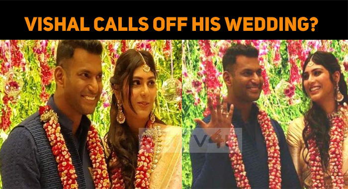 Vishal Calls Off His Wedding?