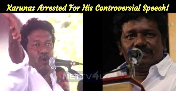 Karunas Arrested For His Controversial Speech!