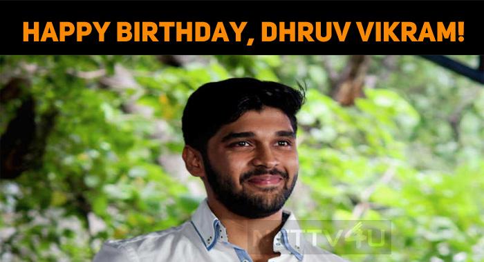 Happy Birthday, Dhruv Vikram!