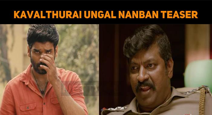 Kavalthurai Ungal Nanban Teaser Creates Huge Ex..