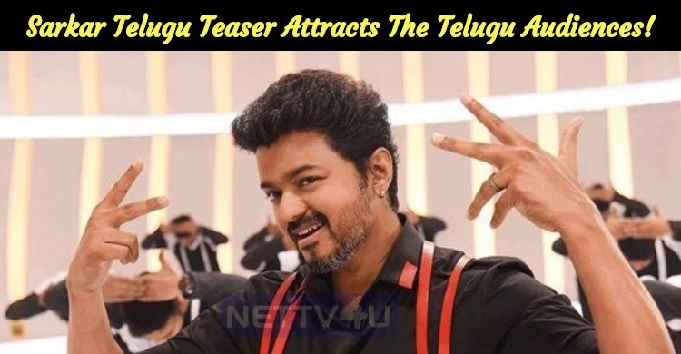 Sarkar Telugu Teaser Attracts The Telugu Audien..