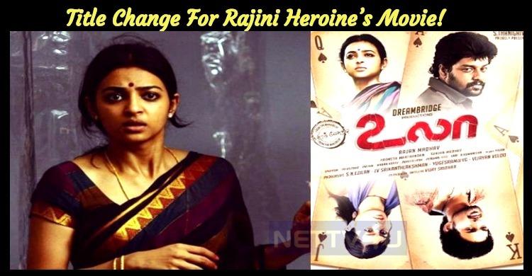 Title Change For Rajini Heroine's Movie!