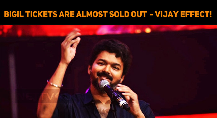 Bigil Tickets Are Almost Sold Out In Chennai Ci..