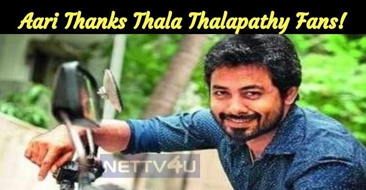 Aari Thanks Thala Thalapathy Fans!