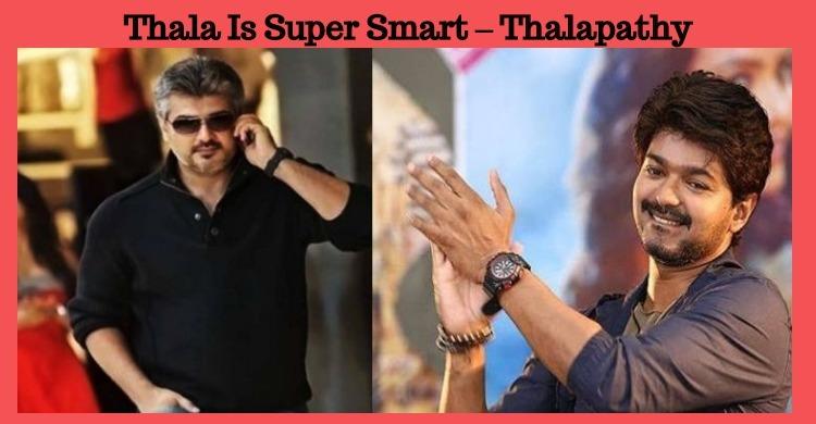 Thala Is Super Smart – Thalapathy