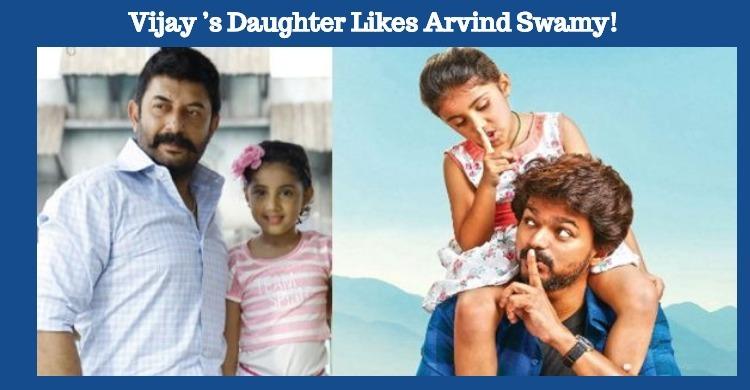 Vijay's Daughter Likes Arvind Swamy!
