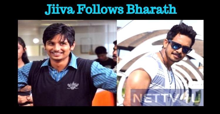 Jiiva Follows Bharath?