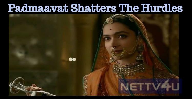 Padmaavat Shatters The Hurdles!