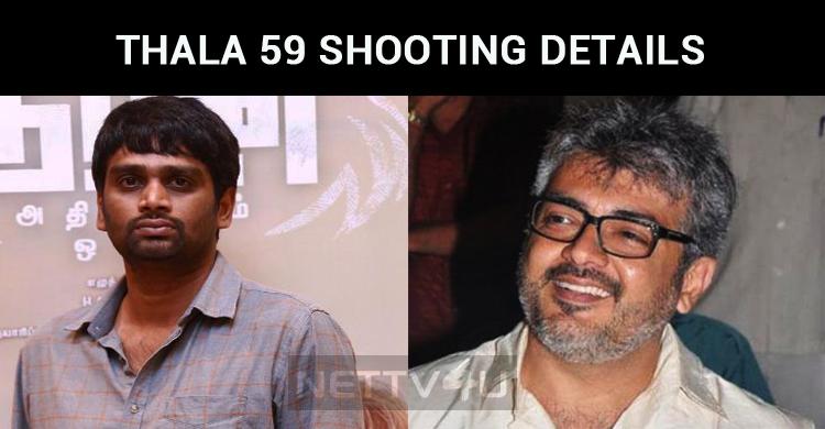 Thala 59 Shooting Update Is Here!