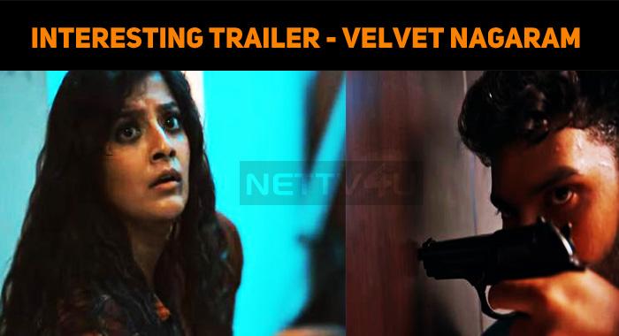 Interesting Trailer - Once Again From Velvet Nagaram Makers!