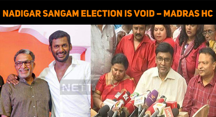 Nadigar Sangam Election Is Void – Madras High Court