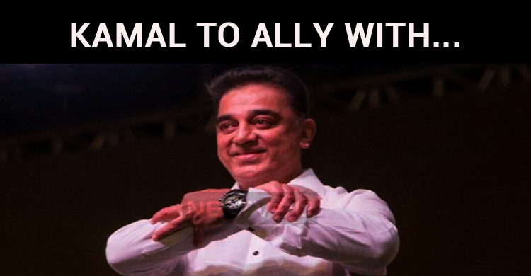 Kamal Haasan To Set An Alliance In The Upcoming..
