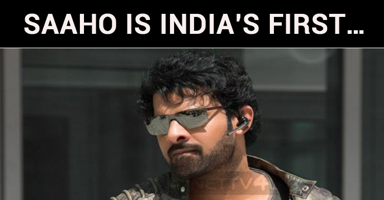 Saaho Is India's First…
