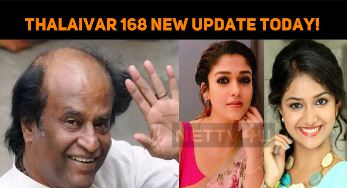 Thalaivar 168 New Update Today!