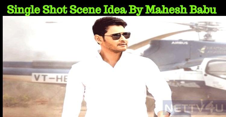A Single Shot Scene Idea By Mahesh Babu Made Th..