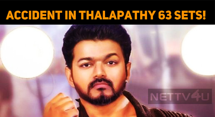 Accident In Thalapathy 63 Sets!