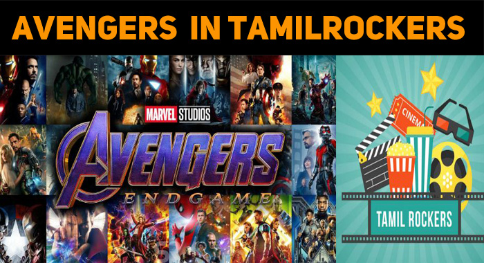 Once Again Tamil Rockers Shock The Movie Fanatics! Avengers Endgame Leaked!