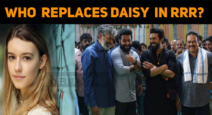 Who Will Replace Daisy Edger Jones In RRR?