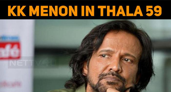 KK Menon Speaks About His Role In Nerkonda Paarvai!