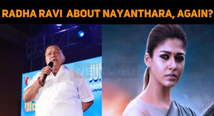 Radha Ravi Speaks About Nayanthara, Once Again?