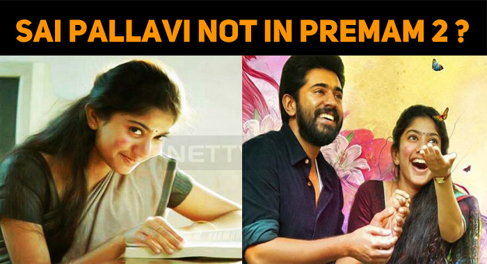 Sai Pallavi Rejected Premam Sequel?