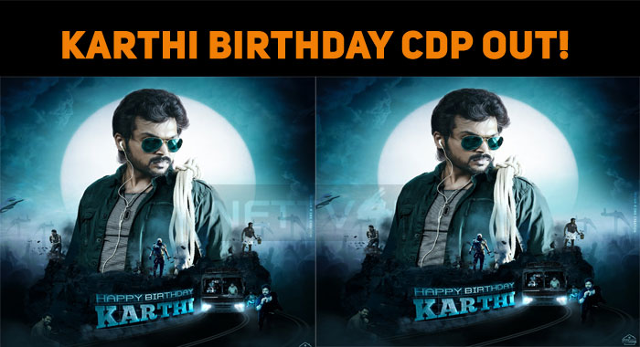 Karthi Birthday CDP Out!