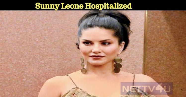 Sunny Leone Hospitalized?