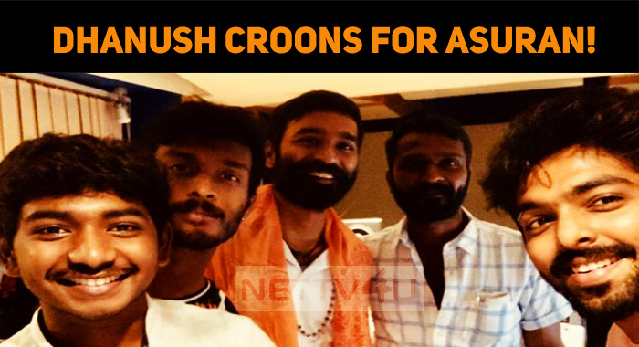 Dhanush Croons A Song In Asuran!