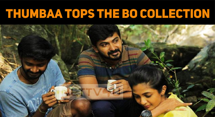 Thumbaa Tops The Box Office Collection List, Last Weekend!