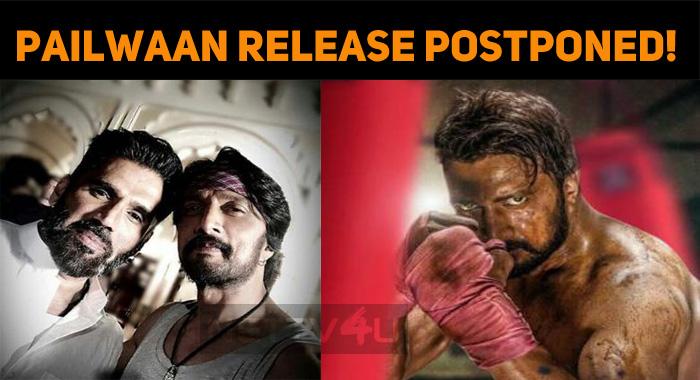 Pailwaan Release Postponed!