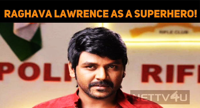 Raghava Lawrence As A Superhero!