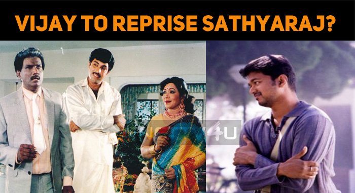 Vijay To Reprise Sathyaraj In His Next?