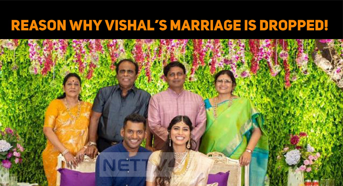 Reason Why Vishal's Marriage Is Dropped!
