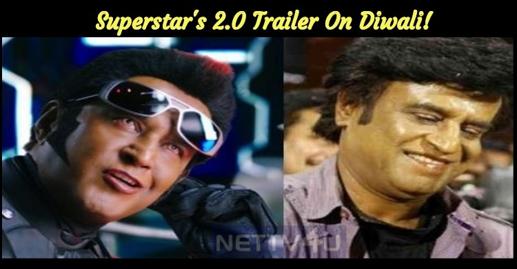 Superstar's 2.0 Trailer On Diwali!