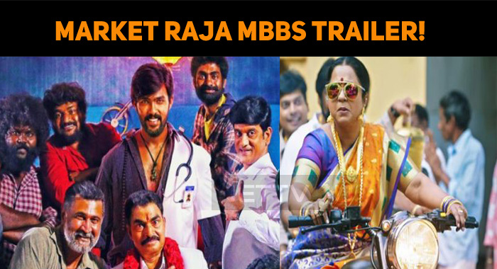 Yet Another Controversy Gets Ready! Market Raja MBBS Trailer!