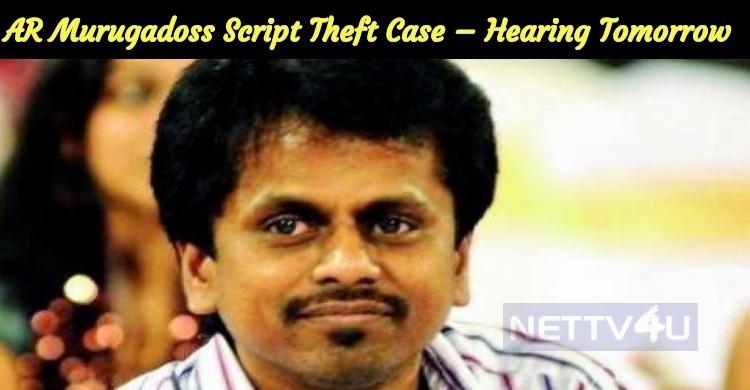 AR Murugadoss Script Theft Case – Hearing Tomorrow