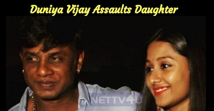 Duniya Vijay Assaults Daughter - Police Likely To Interrogate