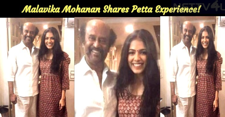 Malavika Mohanan Speaks About Her Petta Experience!